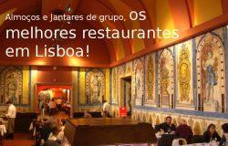 Os melhores restaurantes culinários de Lisboa adequados para grupos e eventos